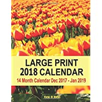 Large Print 2018 Calendar: 14 Month Large Print Calendar for 2018 starts in Dec. 2017 and ends   in Jan. 2019. Large blank calendar boxes to write in and a blank page   following each month for additional notes. Easy to see important dates at a glance.