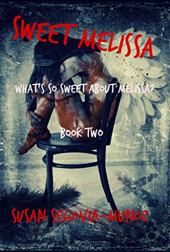 Book: Sweet Melissa - What's So Sweet About Melissa? (Book Two 2) by Susan Segovia-Munoz