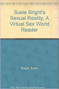 Brights reality sexual susie