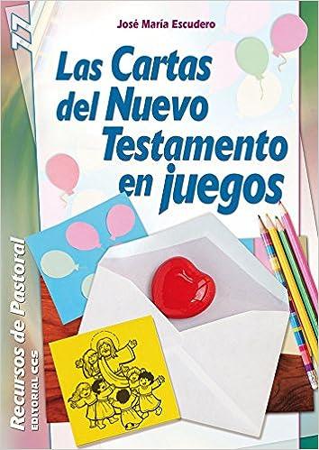 Las cartas del Nuevo Testamento en juegos: José María ...