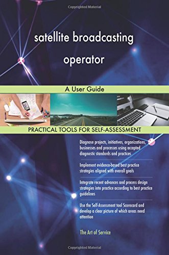 satellite broadcasting operator: A User Guide ebook