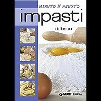 Impasti di base (Cucina minuto per minuto) (Italian Edition)