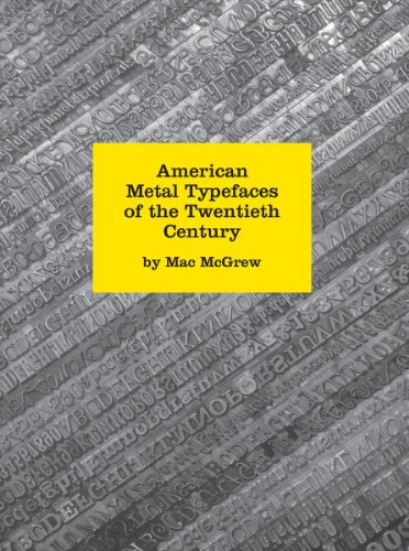 - American Metal Typefaces of the Twentieth Century, 2nd Revised Edition