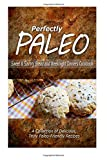 Perfectly Paleo - Sweet and Savory Breads and Weeknight Dinners Cookbook, Perfectly Perfectly Paleo, 1500283924