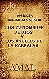 Aprende a utilizar las cartas de los 72 nombres de Dios (Spanish Edition)