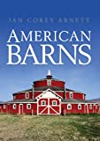 American Barns (Shire Library USA Book 751)
