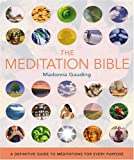 img - for The Meditation Bible: A Definitive Guide to Meditations for Every Purpose by Madonna Gauding (2005-05-15) book / textbook / text book