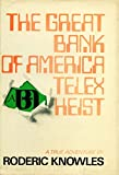 The Great Bank of America Telex Heist, Roderic Knowles, 0399110836