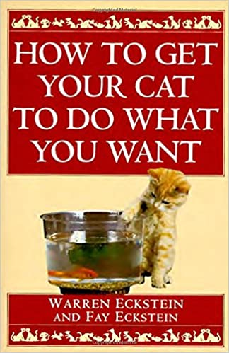 How to Get Your Cat to Do What You Want: Warren Eckstein, Fay