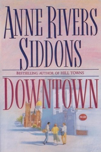 Downtown by Anne Rivers Siddons