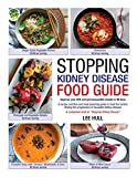img - for Stopping Kidney Disease Food Guide: A recipe, nutrition and meal planning guide to treat the factors driving the progression of incurable kidney disease book / textbook / text book