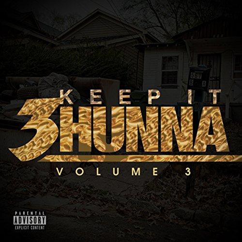 Keep It 3hunna, Vol. 3 [Explicit]