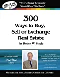 Steele 300 - Fred Clark: 300 Ways to Buy, Sell, or Exchange Real Estate Pdf