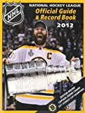 National Hockey League Official Guide and Record Book 2012, National Hockey League Staff, 1600785921