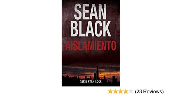 Aislamiento: Saga de Ryan Lock nº 1 (Spanish Edition) - Kindle edition by Sean Black, Laura Romo. Literature & Fiction Kindle eBooks @ Amazon.com.