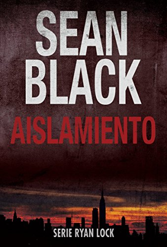 Aislamiento: Saga de Ryan Lock nº 1 (Spanish Edition) by [Black,