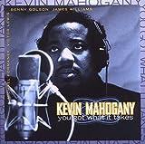Mahogany, Kevin You Got What It Takes Mainstream Jazz