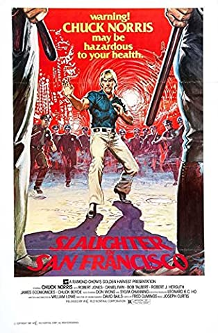 Slaughter in San Francisco Poster Movie B (27 x 40 Inches - 69cm x 102cm) Chuck Norris Don Wong Chuck Boyd Sylvia Chang Sylvia (San Francisco Slaughter)
