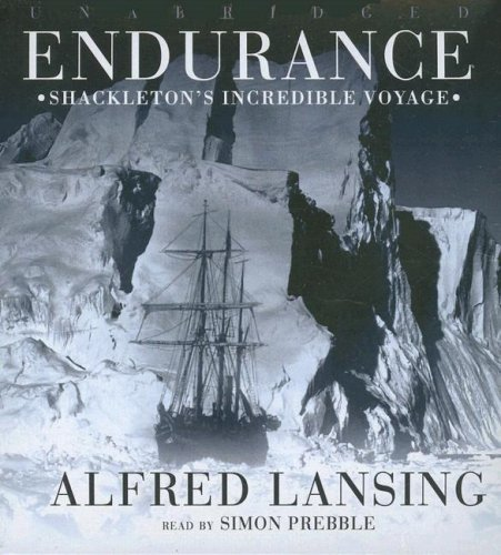 By Alfred Lansing: Endurance: Shackleton's Incredible Voyage [Audiobook]