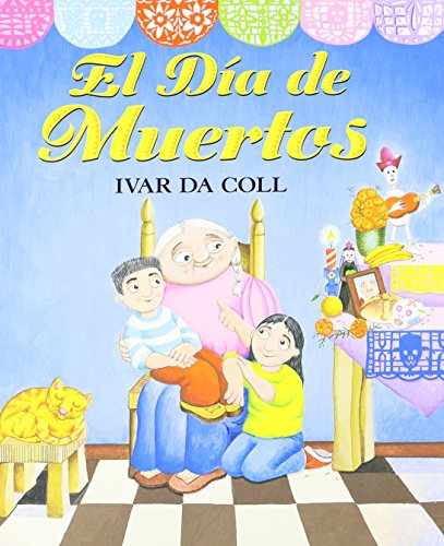 El Dia de Muertos / The Day of the Dead (Spanish -