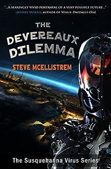 The Devereaux Dilemma (Susquehanna Virus Series Book 1) by [McEllistrem, Steve]