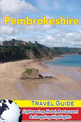 Pembrokeshire Travel Guide: Sightseeing, Hotel, Restaurant & Shopping Highlights