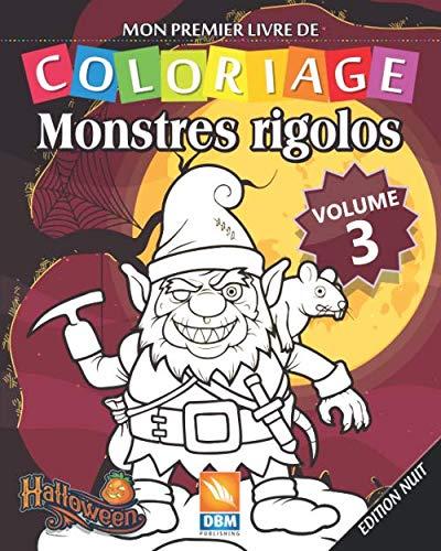Coloriages Monstres Halloween (Monstres Rigolos - Volume 3 - Edition nuit: Livre de Coloriage Pour les Enfants - 25 Dessins à colorier - Edition nuit (Monstres Rigolos -nuit) (French)