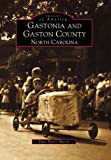 Gastonia and Gaston County North Carolina  (NC) (Images of America)