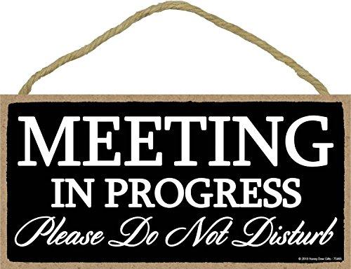 Honey Dew Gifts Meeting in Progress Please Do Not Disturb - 5 x 10 inch Hanging Door Sign for Office Commerical (Hanging Door Signs)