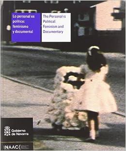Ebooks Lo Personal Es Político: Feminismo Y Documental = Personal Is Political: Feminism And Documentary Descargar Epub