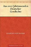 Aus Zwei Jahrtausenden Deutscher Geschichte (German Edition)