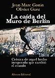 La caida del muro de Berlin/ The Fall of the Berlin Wall (Libros Singulares) (Spanish Edition) by Jean-marc Gonin (2009-06-30)