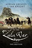 Who's Who in the Zulu War 1879, Adrian Greaves and Ian Knight, 1844154793