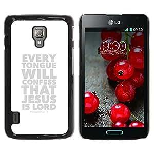 Estuche Cubierta Shell Smartphone estuche protector duro para el teléfono móvil Caso LG Optimus L7 II P710 / L7X P714 / CECELL Phone case / / BIBLE Philippians 2:11 Jesus Is Lord /