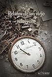 Relatos de un viejo reloj roto (Colección Miscelánea nº 11)