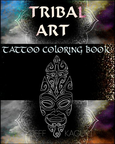 Tattoo Coloring Book: Tribal Art by CreateSpace Independent Publishing Platform