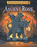 img - for Terrible Tales of Ancient Rome (Monstrous Myths) book / textbook / text book