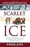 Scarlet Ice, Roger Dier, 1937293912
