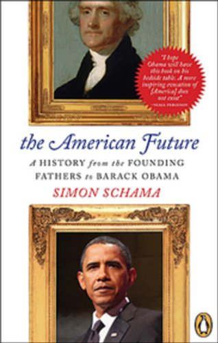 The American Future: A History From The Founding Fathers To Barack Obama ebook