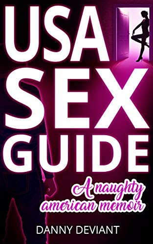 USA Sex Guide: A Naughty American Memoir (Best Asian Massage Parlor)