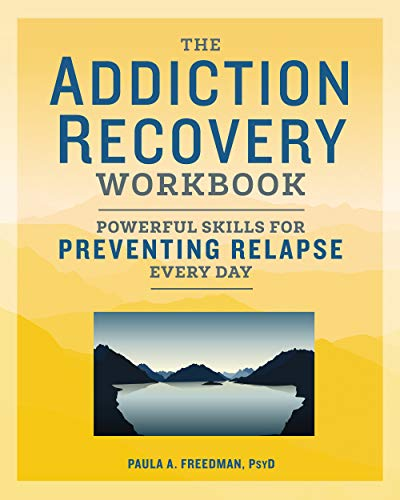 The Addiction Recovery Workbook Powerful Skills
