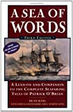 img - for A Sea of Words, Third Edition: A Lexicon and Companion to the Complete Seafaring Tales of Patrick O'Brian book / textbook / text book