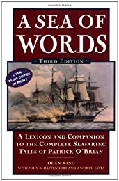 A Sea of Words, Third Edition: A Lexicon and Companion to the Complete Seafaring Tales of Patrick O'Brian