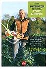 Mon potager produira tout l'hiver : Variétés résistantes, Calendrier des semis, Bonnes associations, Protections et abris par Dowding