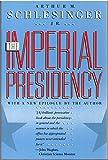 The Imperial Presidency, Schlesinger, Arthur M., Jr., 0395515610