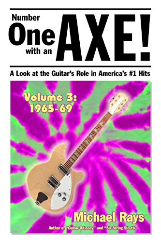 Download for free Number One with an Axe!: A Look at the Guitar's Role in America's #1 Hits, Volume 3, 1965-69
