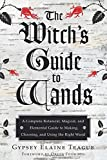 img - for The Witch's Guide to Wands: A Complete Botanical, Magical, and Elemental Guide to Making, Choosing, and Using the Right Wand book / textbook / text book