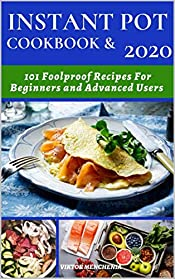 Instant Pot Cookbook & 2020: 101 Foolproof Reciреs fоr Beginners аnd Аdvаnced Users