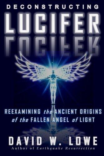 Deconstructing Lucifer Reexamining Ancient Origins