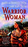 img - for Warrior Woman: The Exceptional Life Story of Nonhelema, Shawnee Indian Woman Chief by James Alexander Thom (2004-11-23) book / textbook / text book